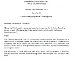 Response to question I put down last year seeking increased opening hours for Coolmine Recycling Centre